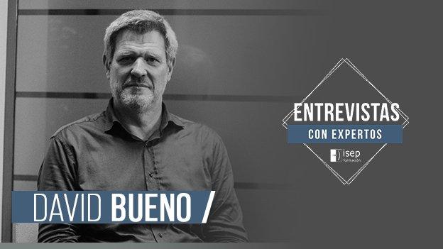 Entrevistas con expertos: David Bueno