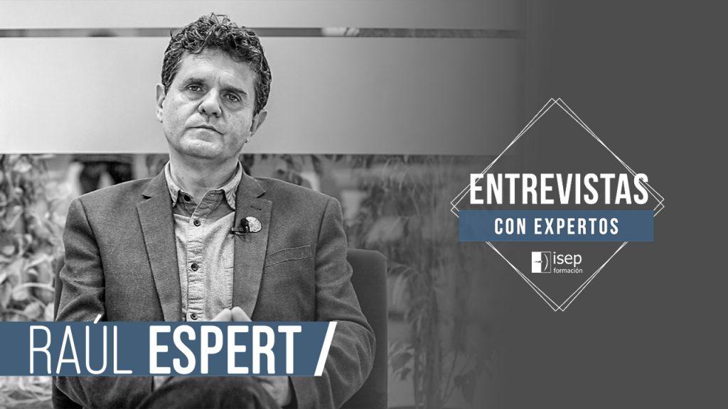 Entrevistas con expertos: Raúl Espert